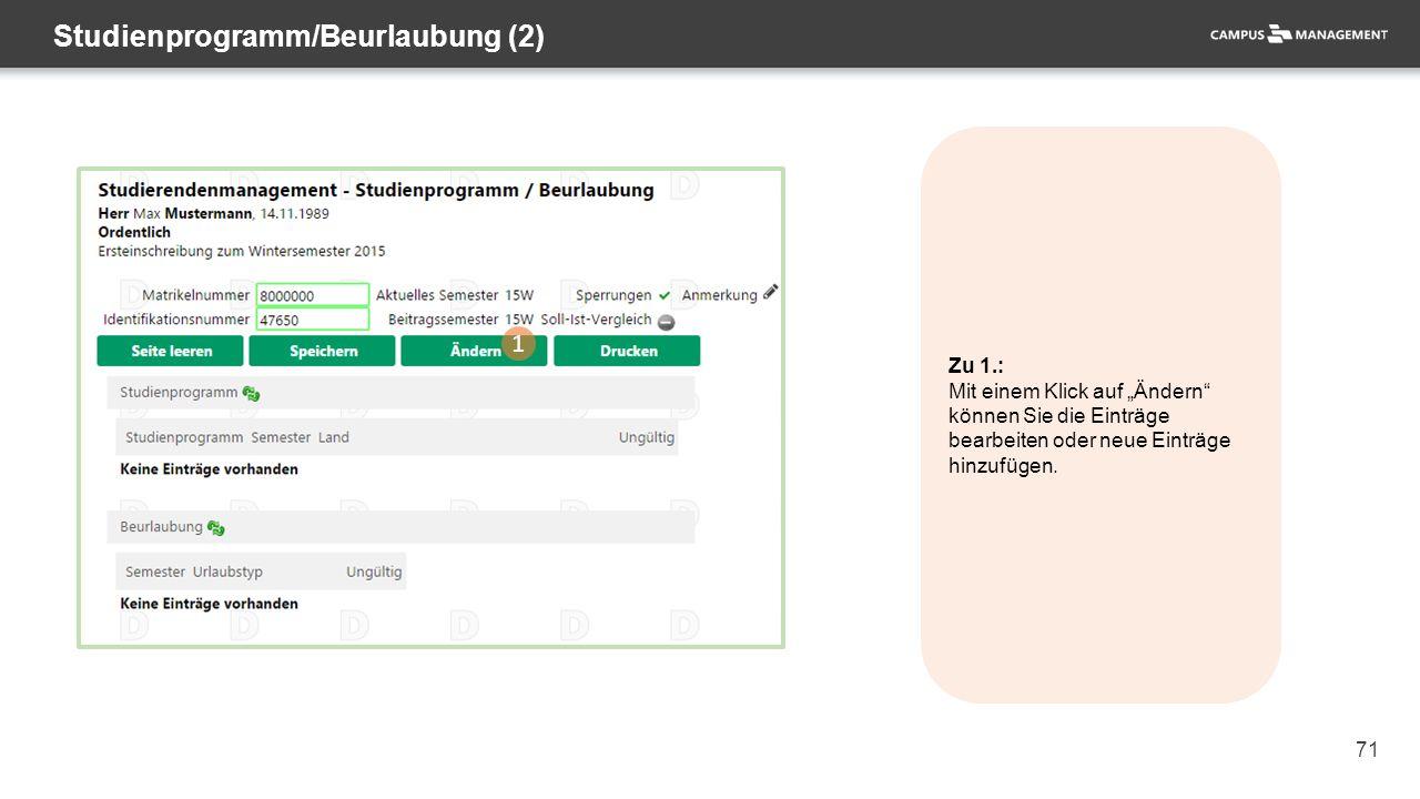 """71 Studienprogramm/Beurlaubung (2) 1 Zu 1.: Mit einem Klick auf """"Ändern können Sie die Einträge bearbeiten oder neue Einträge hinzufügen."""
