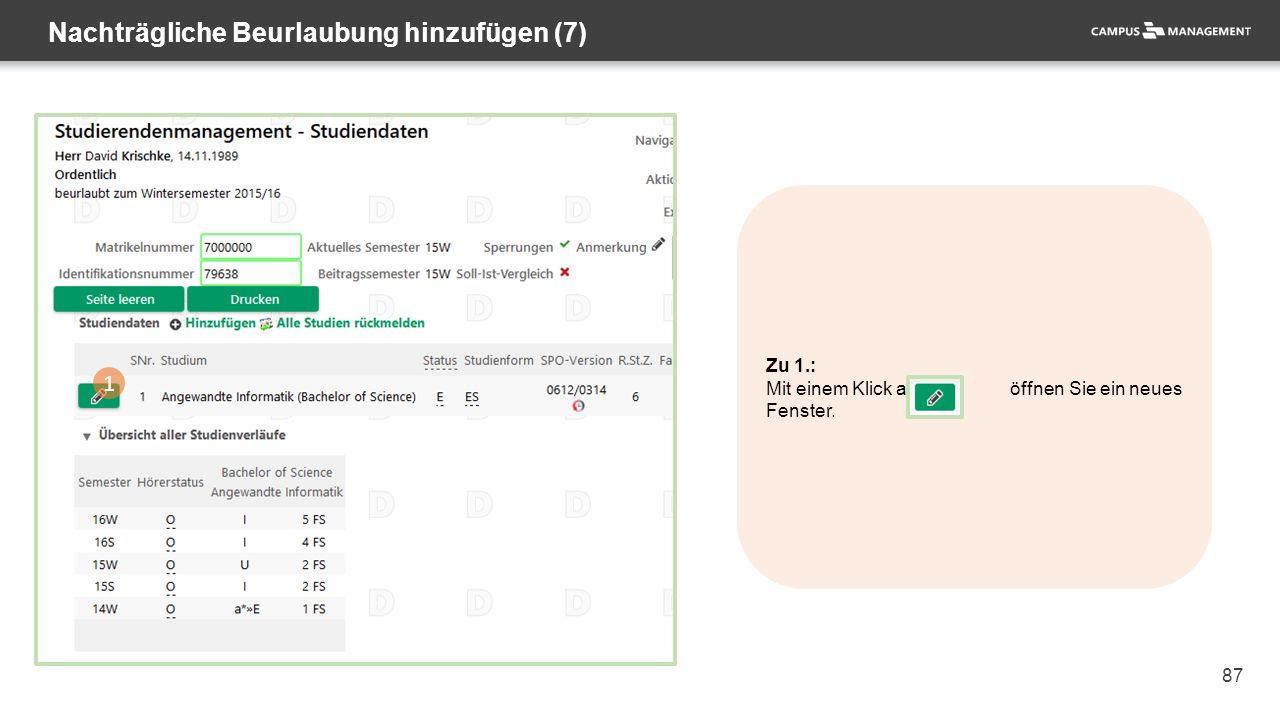 87 Nachträgliche Beurlaubung hinzufügen (7) 1 Zu 1.: Mit einem Klick auf öffnen Sie ein neues Fenster.