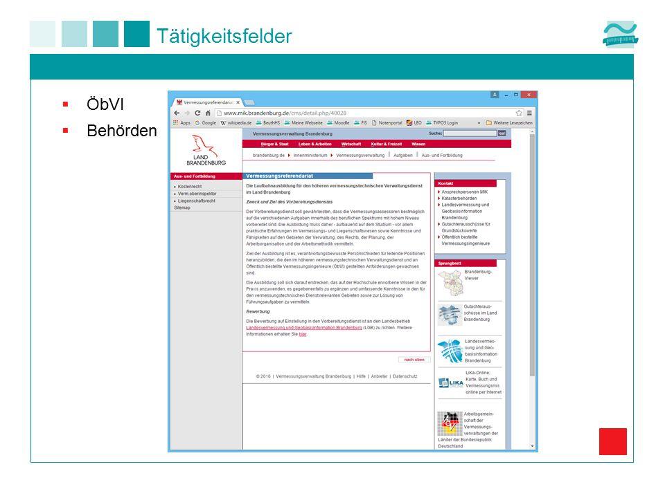 Tätigkeitsfelder  ÖbVI  Behörden - Kataster- und Liegenschaftsvermessung - Amtliche Geoinformation - Grundstücksbewertung - Flurbereinigung