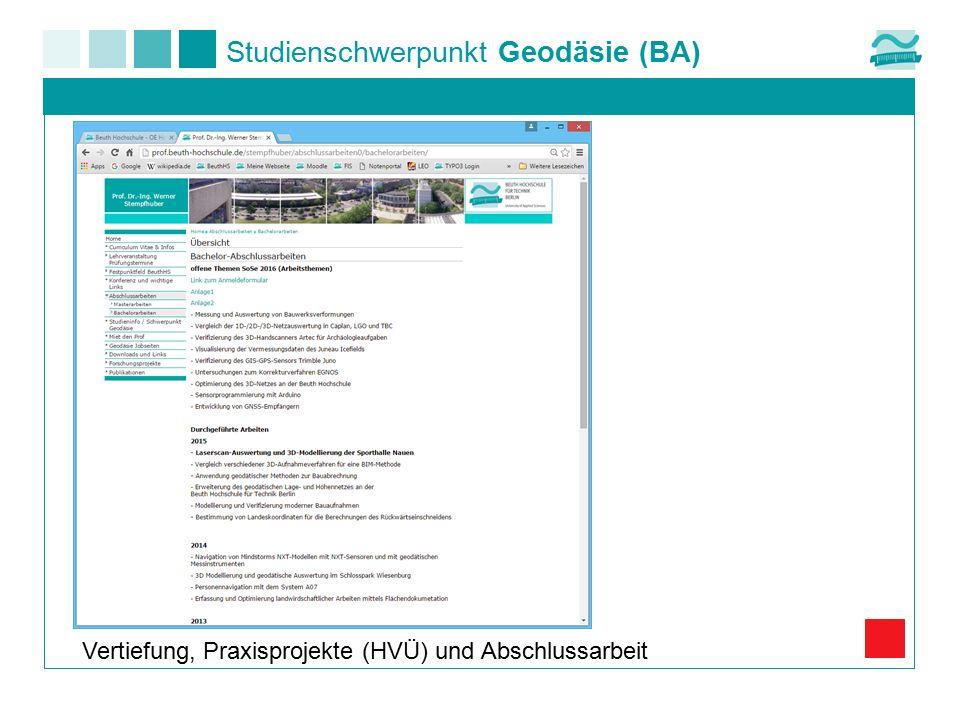 Studienschwerpunkt Geodäsie (BA) Vertiefung, Praxisprojekte (HVÜ) und Abschlussarbeit