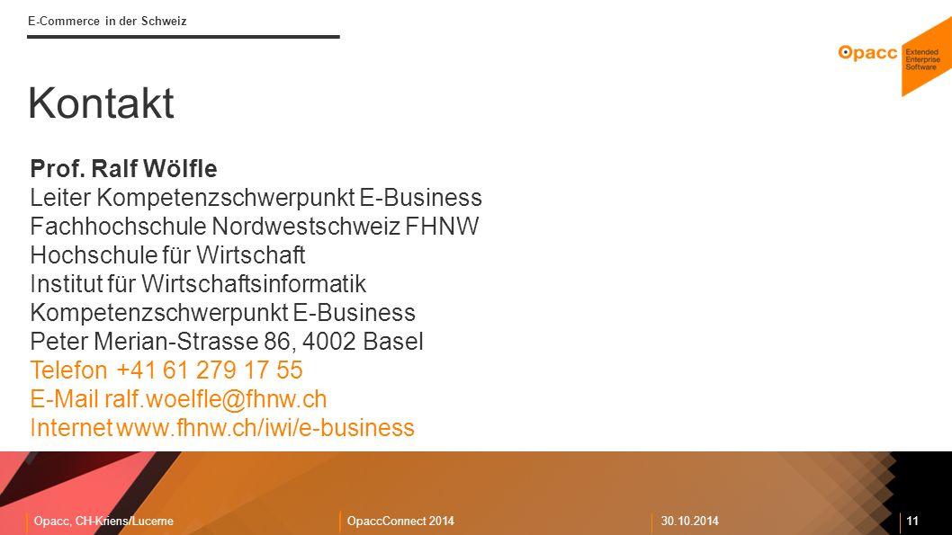 Opacc, CH-Kriens/LucerneOpaccConnect 201430.10.2014 11 E-Commerce in der Schweiz Kontakt Prof.