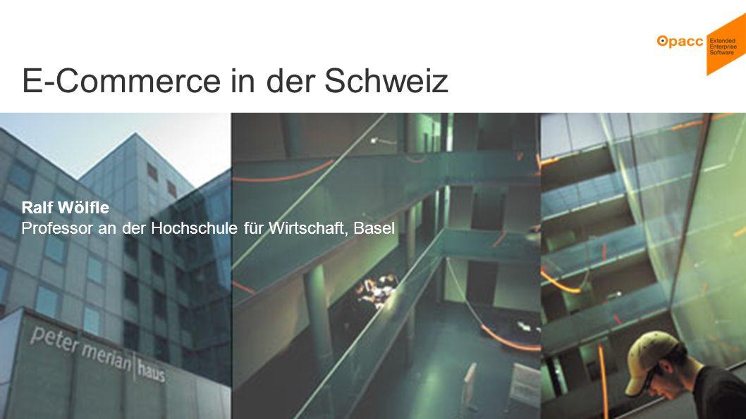 Opacc, CH-Kriens/LucerneOpaccConnect 201430.10.2014 2 E-Commerce in der Schweiz Ralf Wölfle Professor an der Hochschule für Wirtschaft, Basel