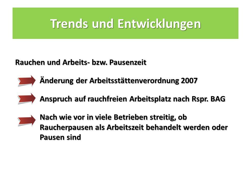 Trends und Entwicklungen Rauchen und Arbeits- bzw.