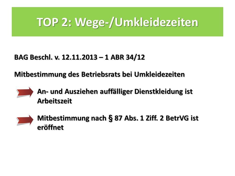 TOP 2: Wege-/Umkleidezeiten BAG Beschl. v.
