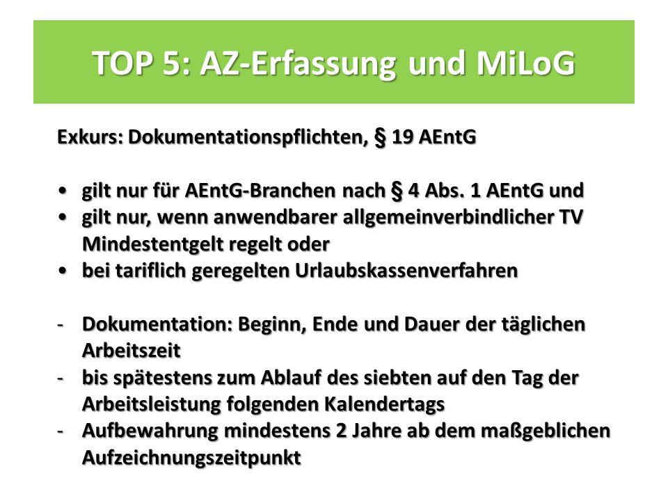 TOP 5: AZ-Erfassung und MiLoG Exkurs: Dokumentationspflichten, § 19 AEntG gilt nur für AEntG-Branchen nach § 4 Abs.
