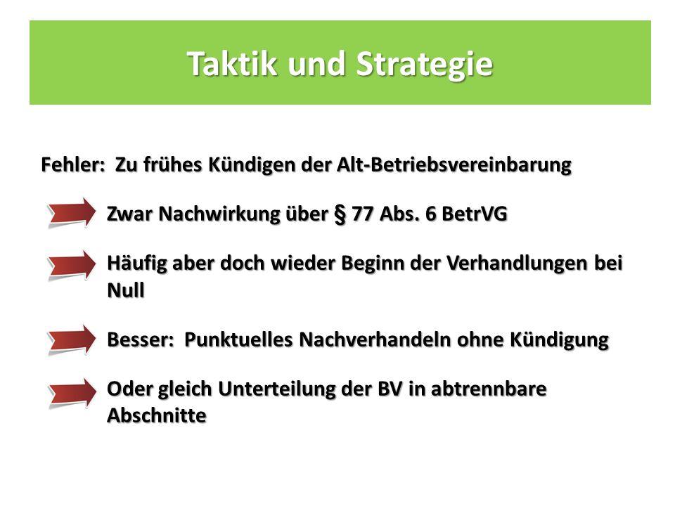 Taktik und Strategie Fehler: Zu frühes Kündigen der Alt-Betriebsvereinbarung Zwar Nachwirkung über § 77 Abs.