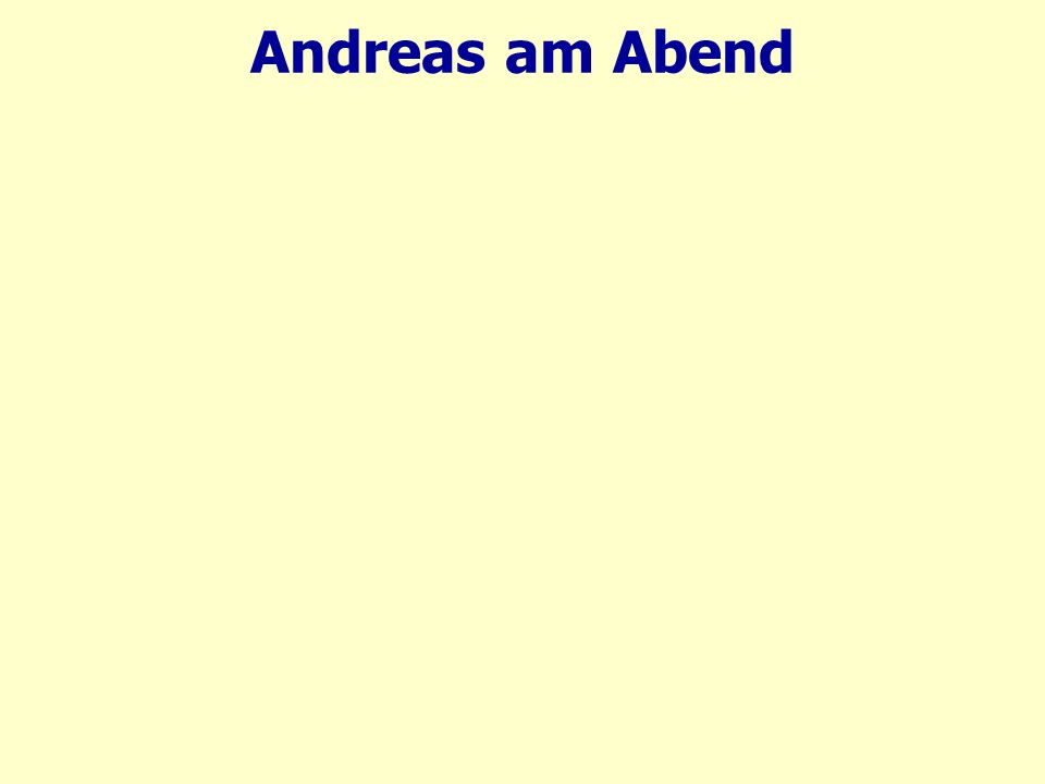 Andreas am Abend