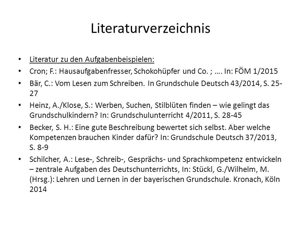 Literaturverzeichnis Literatur zu den Aufgabenbeispielen: Cron; F.: Hausaufgabenfresser, Schokohüpfer und Co. ; …. In: FÖM 1/2015 Bär, C.: Vom Lesen z