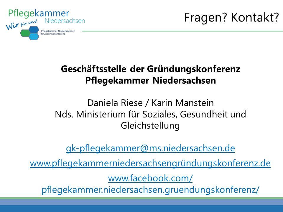 Fragen? Kontakt? Geschäftsstelle der Gründungskonferenz Pflegekammer Niedersachsen Daniela Riese / Karin Manstein Nds. Ministerium für Soziales, Gesun