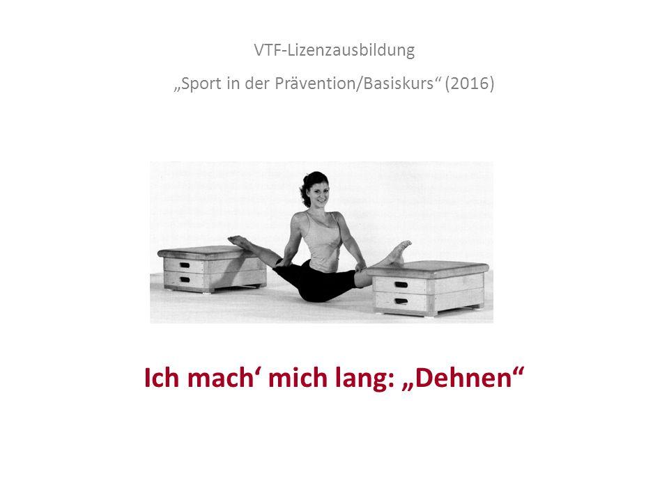 """VTF-Lizenzausbildung """"Sport in der Prävention/Basiskurs"""" (2016) Ich mach' mich lang: """"Dehnen"""""""