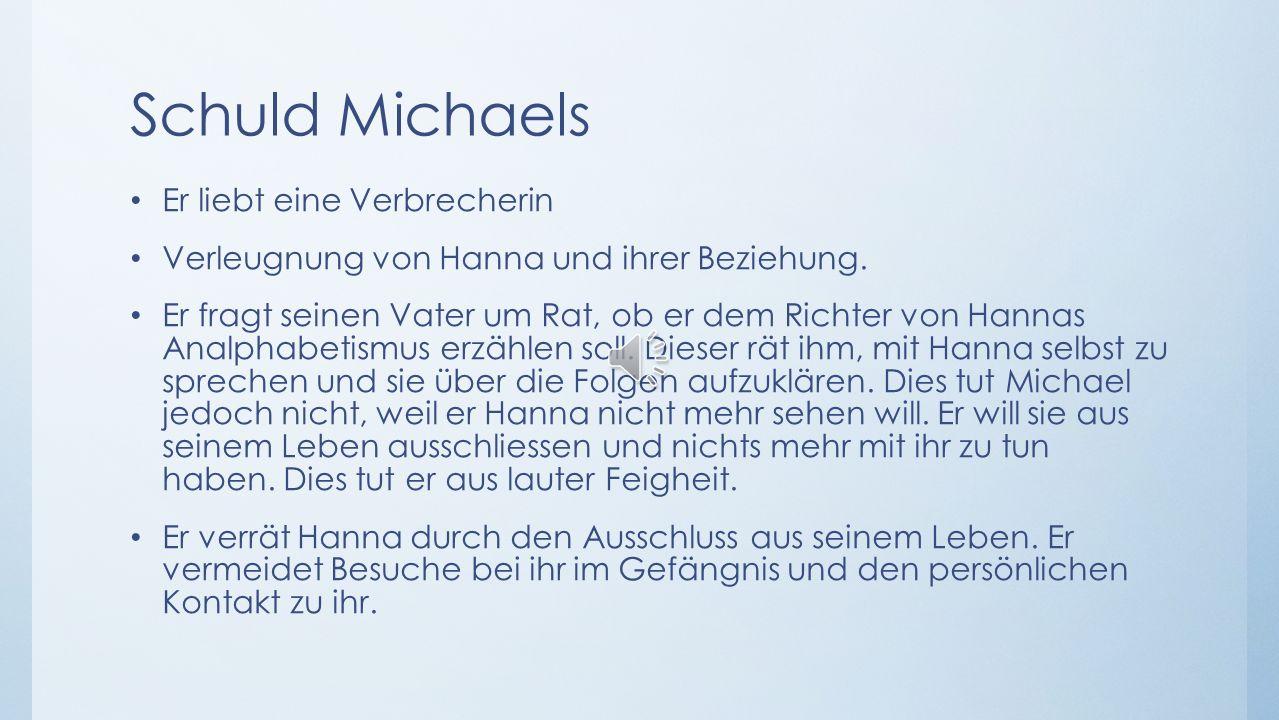 Schuld Hannas Aussortierung der Gefangenen im KZ und unterlassene Hilfeleistung beim Brand der Kirche Verschweigung ihres Lebens gegenüber Michael, Ve