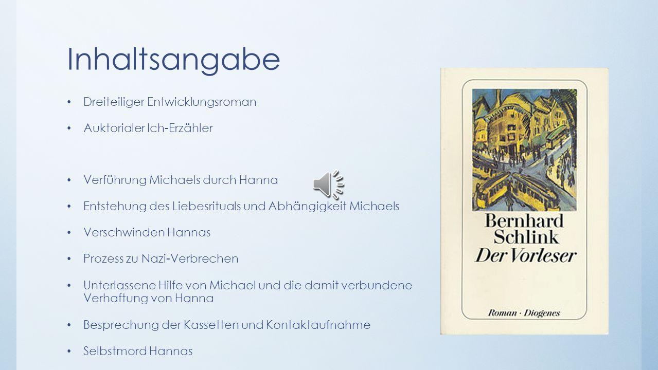 Inhaltsverzeichnis Inhaltsangabe Hintergrundinformationen Charaktere Michael Berg Hanna Schmitz Interpretation und Analyse Formale Interpretation Odys