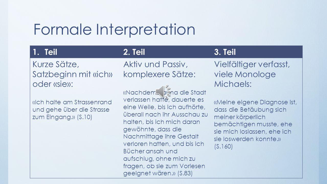 Formale Interpretation 1.Teil2.Teil3.