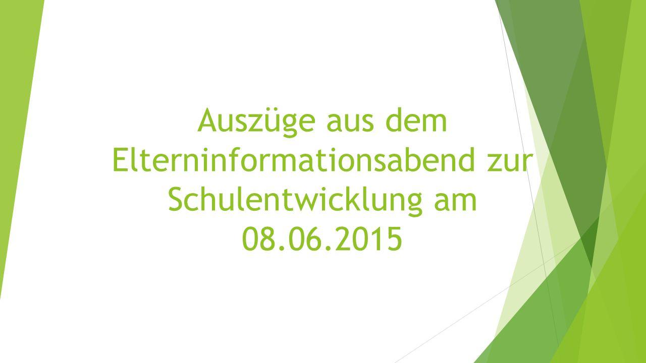 Auszüge aus dem Elterninformationsabend zur Schulentwicklung am 08.06.2015