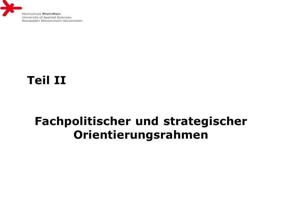 Teil II Fachpolitischer und strategischer Orientierungsrahmen