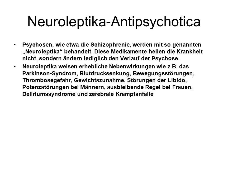 """Neuroleptika-Antipsychotica Psychosen, wie etwa die Schizophrenie, werden mit so genannten """"Neuroleptika behandelt."""