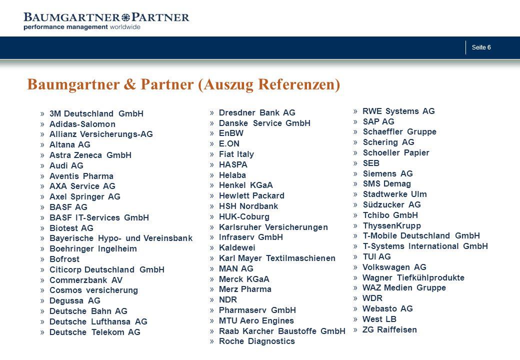Seite 6 Baumgartner & Partner (Auszug Referenzen) »RWE Systems AG »SAP AG »Schaeffler Gruppe »Schering AG »Schoeller Papier »SEB »Siemens AG »SMS Dema