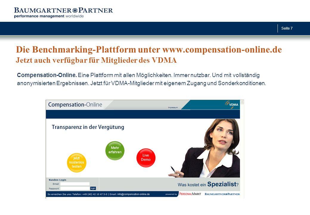 Seite 7 Die Benchmarking-Plattform unter www.compensation-online.de Jetzt auch verfügbar für Mitglieder des VDMA Compensation-Online. Eine Plattform m