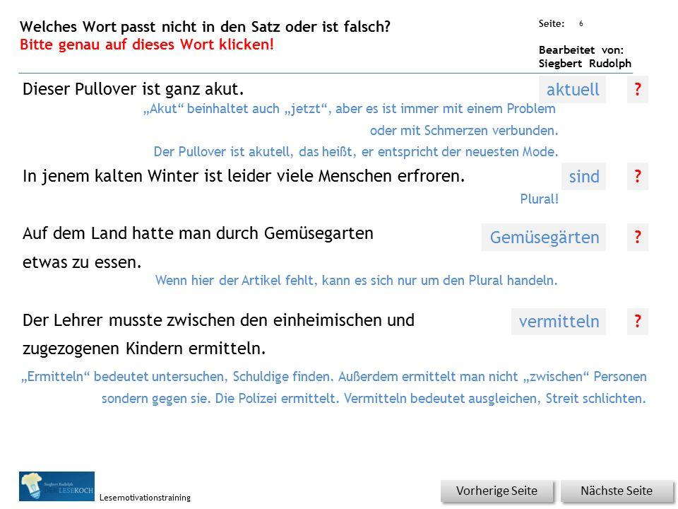 Übungsart: Seite: Bearbeitet von: Siegbert Rudolph Lesemotivationstraining 6 Welches Wort passt nicht in den Satz oder ist falsch.