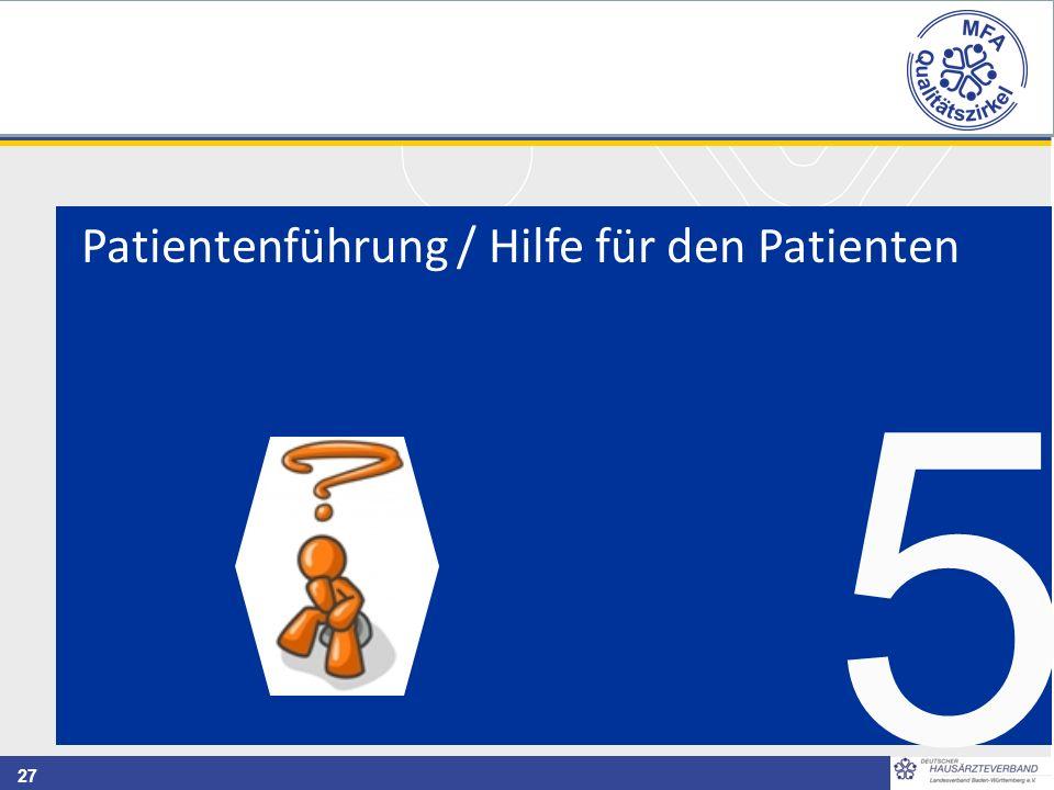 27 5 Patientenführung / Hilfe für den Patienten