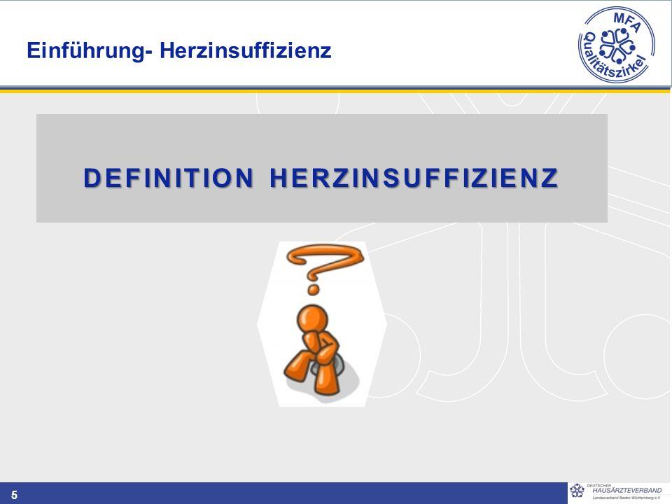 5 DEFINITION HERZINSUFFIZIENZ Einführung- Herzinsuffizienz