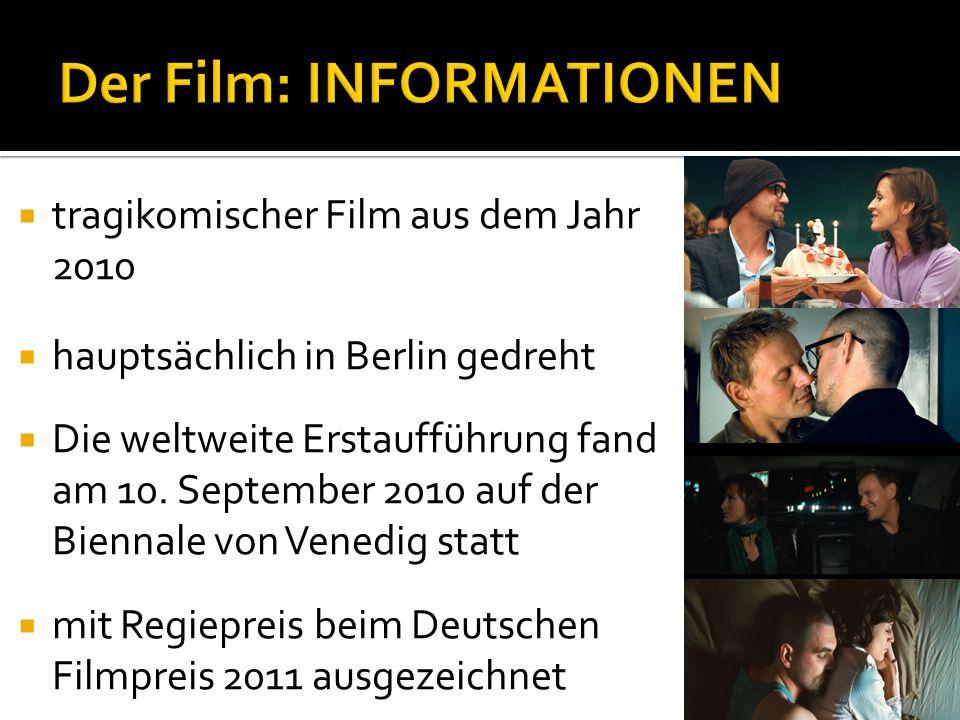  tragikomischer Film aus dem Jahr 2010  hauptsächlich in Berlin gedreht  Die weltweite Erstaufführung fand am 10.
