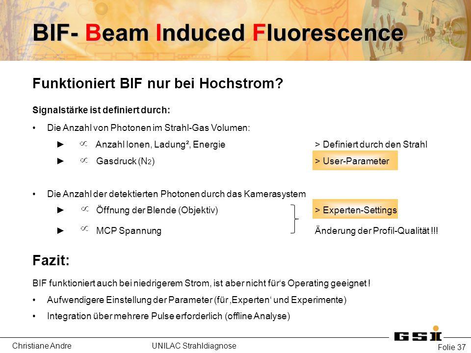 Christiane Andre UNILAC Strahldiagnose Funktioniert BIF nur bei Hochstrom.