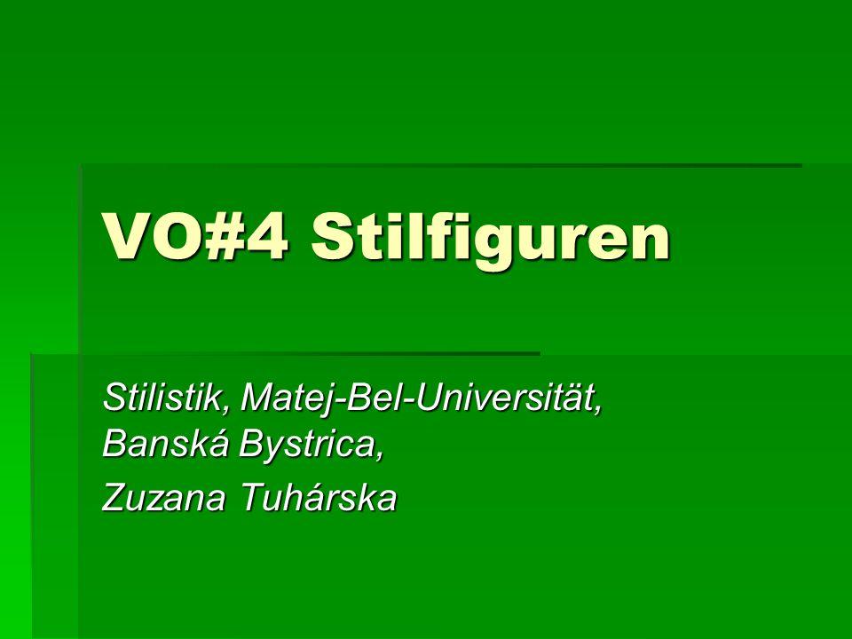 VO#4 Stilfiguren Stilistik, Matej-Bel-Universität, Banská Bystrica, Zuzana Tuhárska