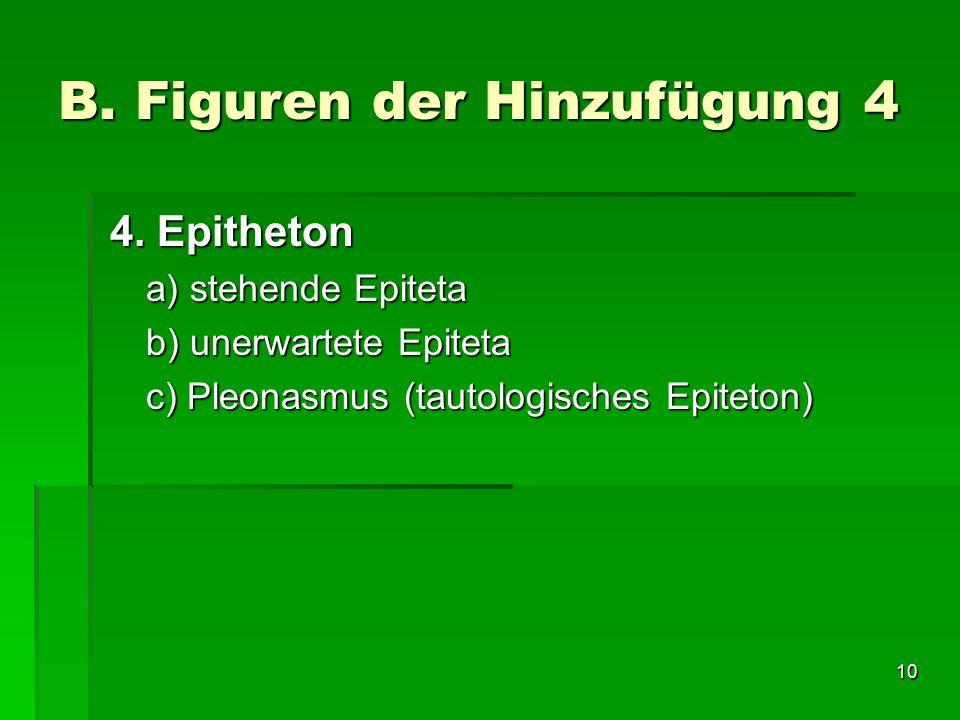 10 B.Figuren der Hinzufügung 4 4. Epitheton 4.