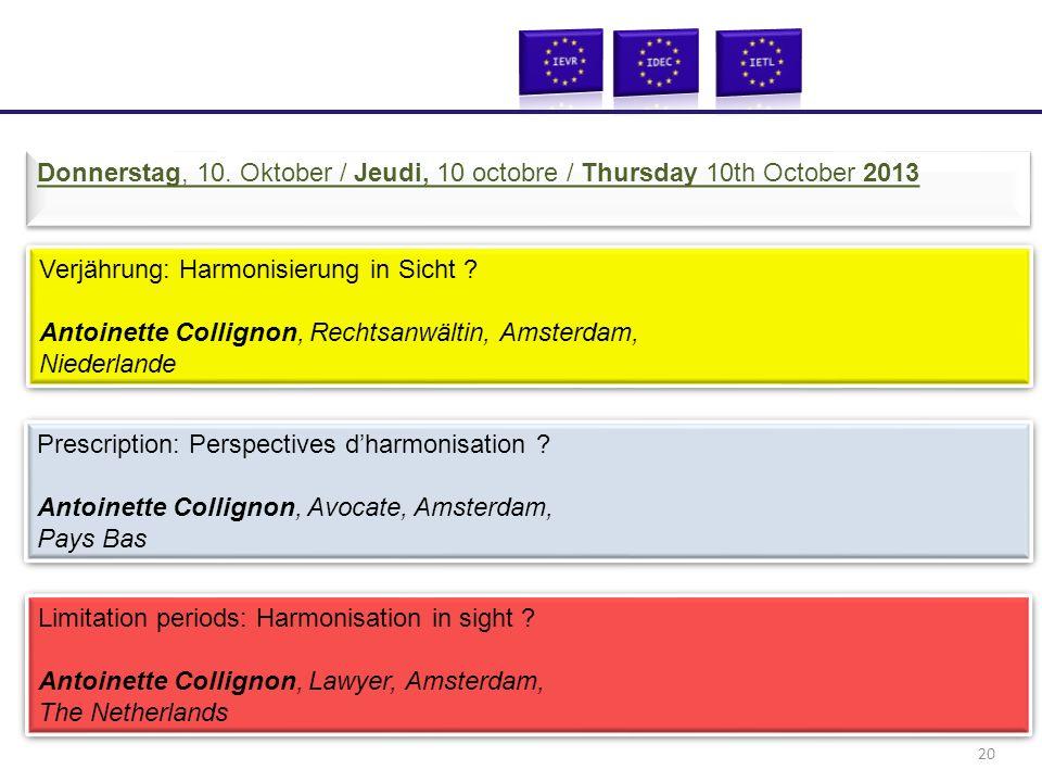 Verjährung: Harmonisierung in Sicht ? Antoinette Collignon, Rechtsanwältin, Amsterdam, Niederlande Verjährung: Harmonisierung in Sicht ? Antoinette Co