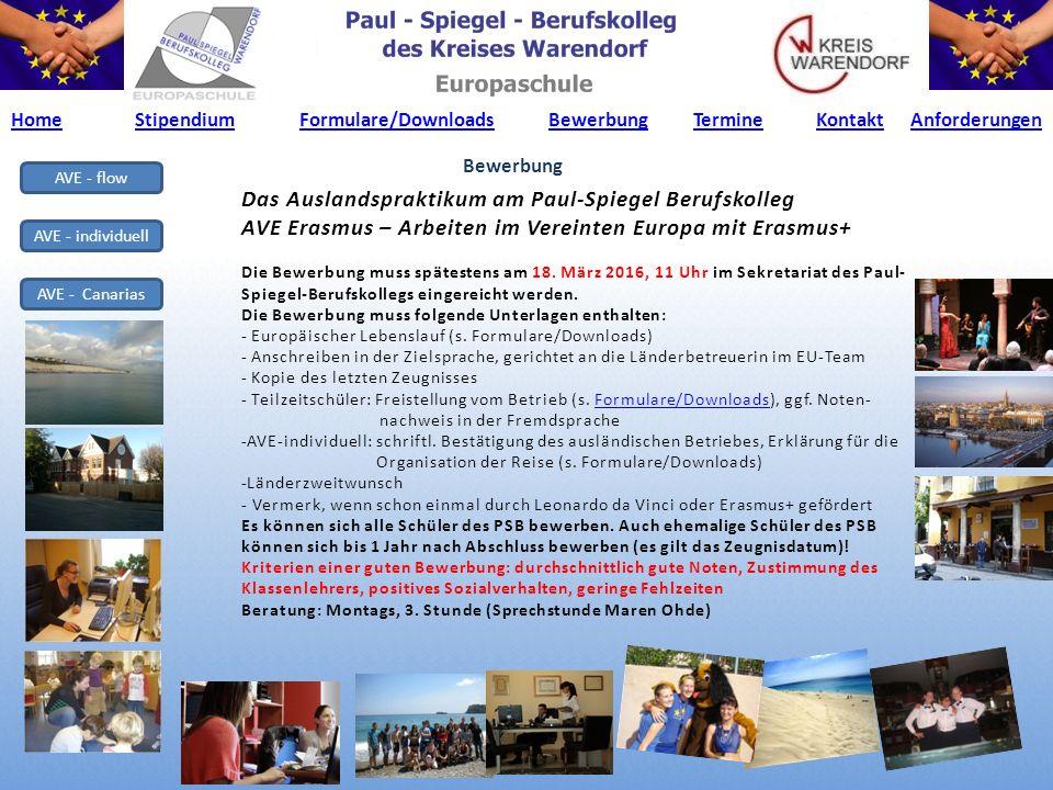 AVE - flow AVE - individuell AVE - Canarias Das Auslandspraktikum am Paul-Spiegel Berufskolleg AVE Erasmus – Arbeiten im Vereinten Europa mit Erasmus+ Die Bewerbung muss spätestens am 18.