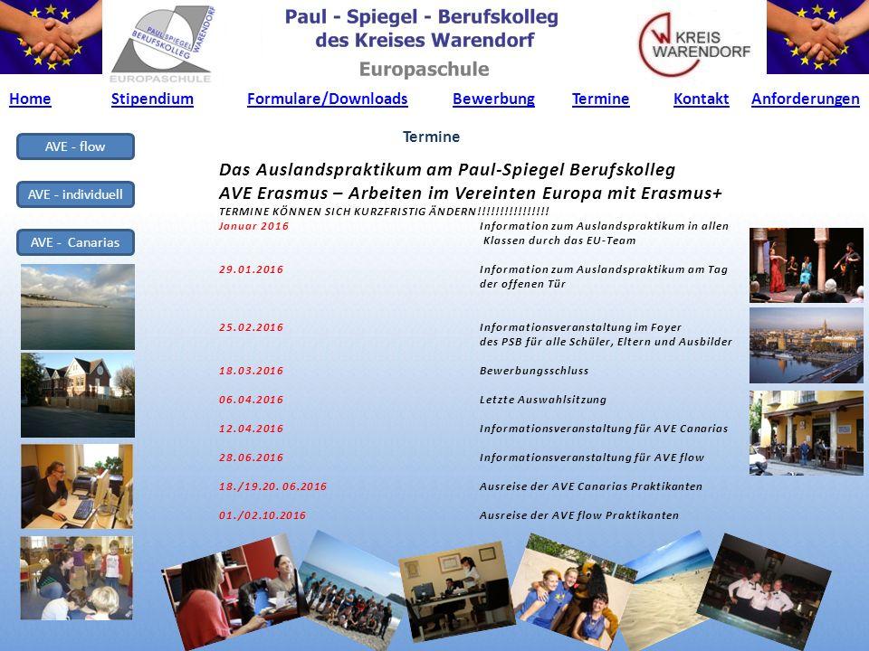 AVE - flow AVE - individuell AVE - Canarias Das Auslandspraktikum am Paul-Spiegel Berufskolleg AVE Erasmus – Arbeiten im Vereinten Europa mit Erasmus+ TERMINE KÖNNEN SICH KURZFRISTIG ÄNDERN!!!!!!!!!!!!!!!.