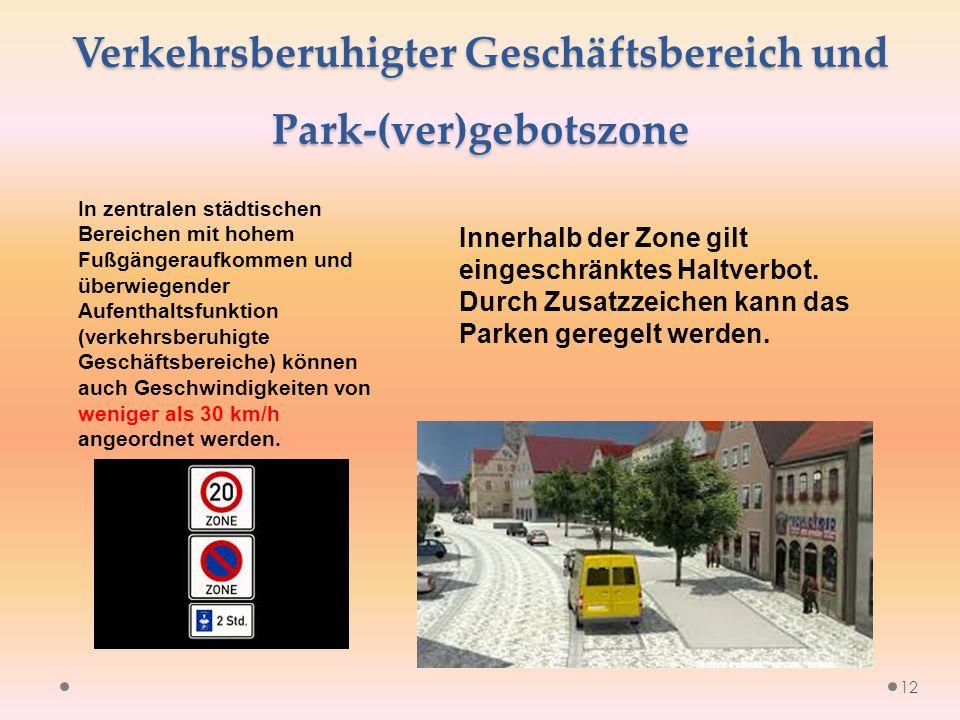 Verkehrsberuhigter Geschäftsbereich und Park-(ver)gebotszone Innerhalb der Zone gilt eingeschränktes Haltverbot.