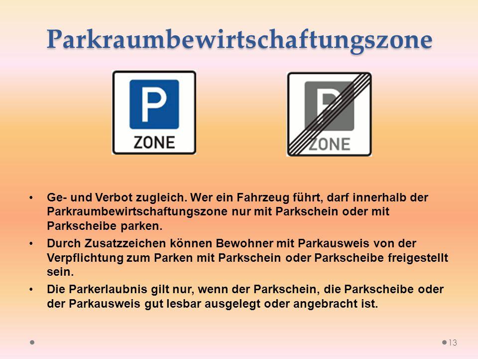 Parkraumbewirtschaftungszone Ge- und Verbot zugleich.