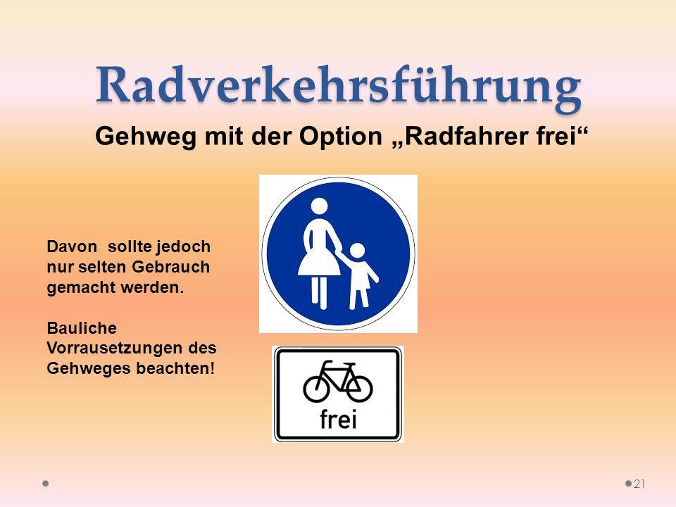 """Radverkehrsführung Gehweg mit der Option """"Radfahrer frei 21 Davon sollte jedoch nur selten Gebrauch gemacht werden."""