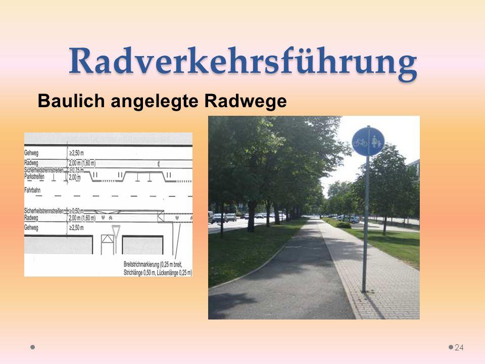 Radverkehrsführung Baulich angelegte Radwege 24