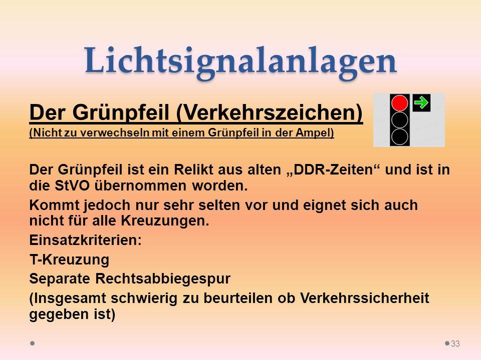 """Lichtsignalanlagen Der Grünpfeil (Verkehrszeichen) (Nicht zu verwechseln mit einem Grünpfeil in der Ampel) Der Grünpfeil ist ein Relikt aus alten """"DDR-Zeiten und ist in die StVO übernommen worden."""