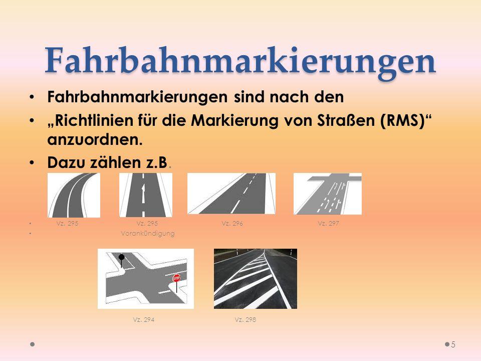 """Fahrbahnmarkierungen Fahrbahnmarkierungen sind nach den """"Richtlinien für die Markierung von Straßen (RMS) anzuordnen."""