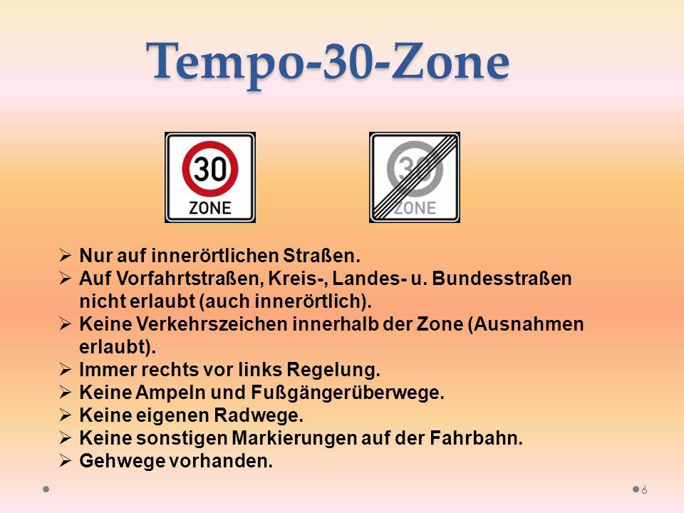 Tempo-30-Zone 6  Nur auf innerörtlichen Straßen.  Auf Vorfahrtstraßen, Kreis-, Landes- u.