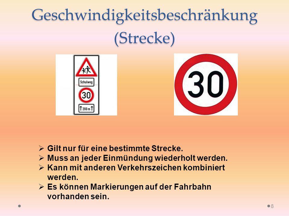 Geschwindigkeitsbeschränkung (Strecke) 8  Gilt nur für eine bestimmte Strecke.