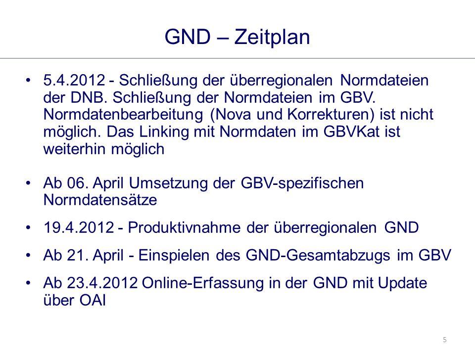 6 GND – Zeitplan 10 Wochen nach Produktivnahme der GND im April ist die Zusammenführung von Entitäen geplant.