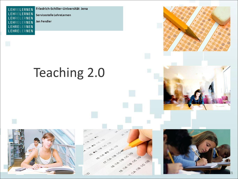 1 Friedrich-Schiller-Universität Jena Servicestelle LehreLernen Jan Fendler Teaching 2.0