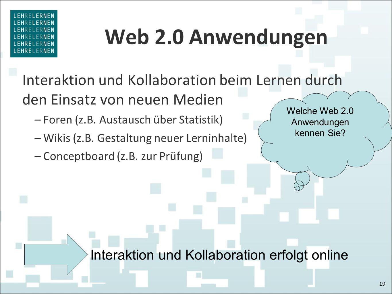 Web 2.0 Anwendungen Interaktion und Kollaboration beim Lernen durch den Einsatz von neuen Medien –Foren (z.B. Austausch über Statistik) –Wikis (z.B. G