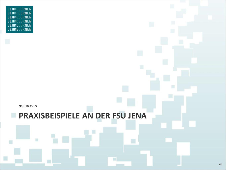 PRAXISBEISPIELE AN DER FSU JENA metacoon 28