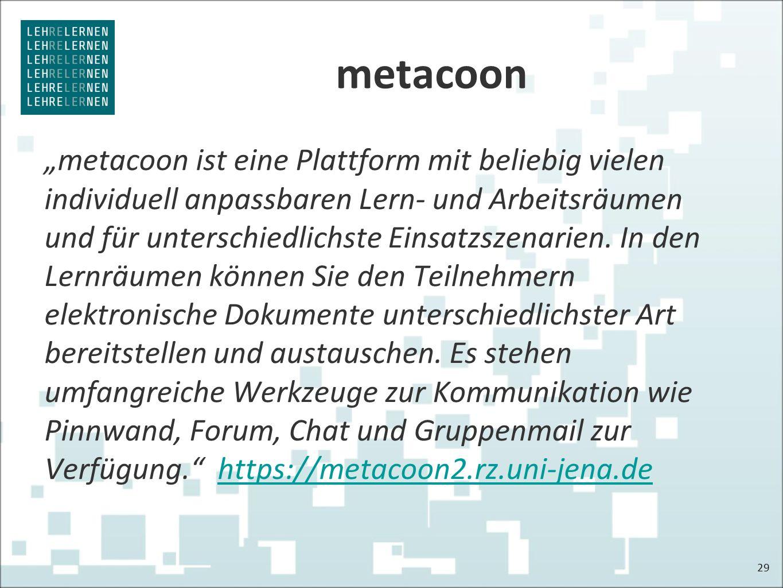 """metacoon """"metacoon ist eine Plattform mit beliebig vielen individuell anpassbaren Lern- und Arbeitsräumen und für unterschiedlichste Einsatzszenarien."""