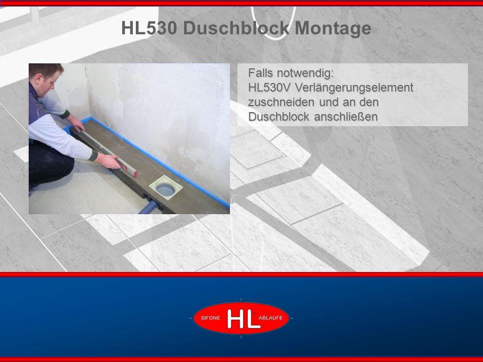 www.hutterer-lechner.com Falls notwendig: HL530V Verlängerungselement zuschneiden und an den Duschblock anschließen HL530 Duschblock Montage