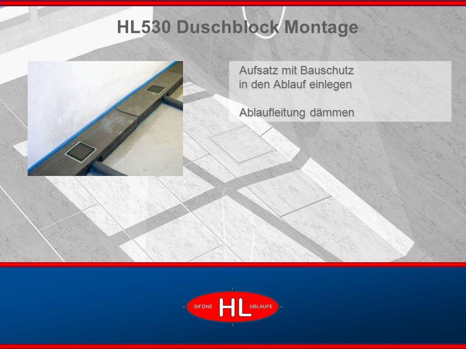 www.hutterer-lechner.com Aufsatz mit Bauschutz in den Ablauf einlegen Ablaufleitung dämmen HL530 Duschblock Montage
