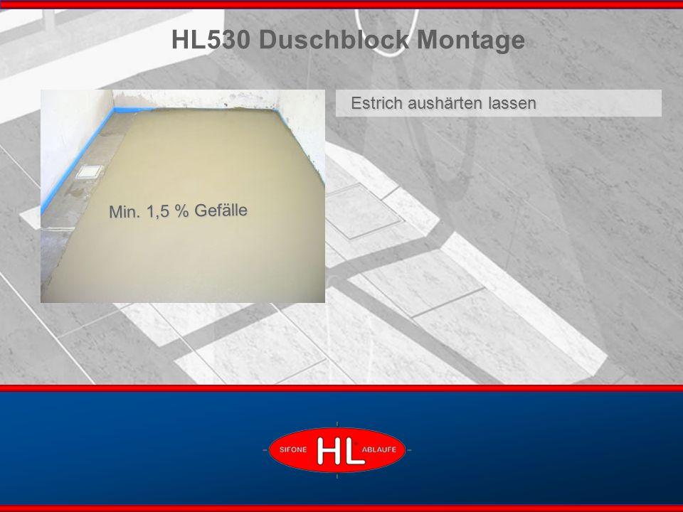 www.hutterer-lechner.com Estrich aushärten lassen HL530 Duschblock Montage Min. 1,5 % Gefälle