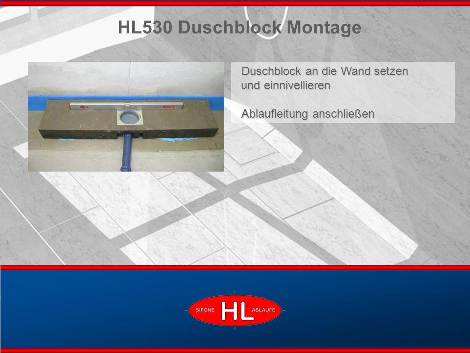 www.hutterer-lechner.com Duschblock an die Wand setzen und einnivellieren Ablaufleitung anschließen HL530 Duschblock Montage