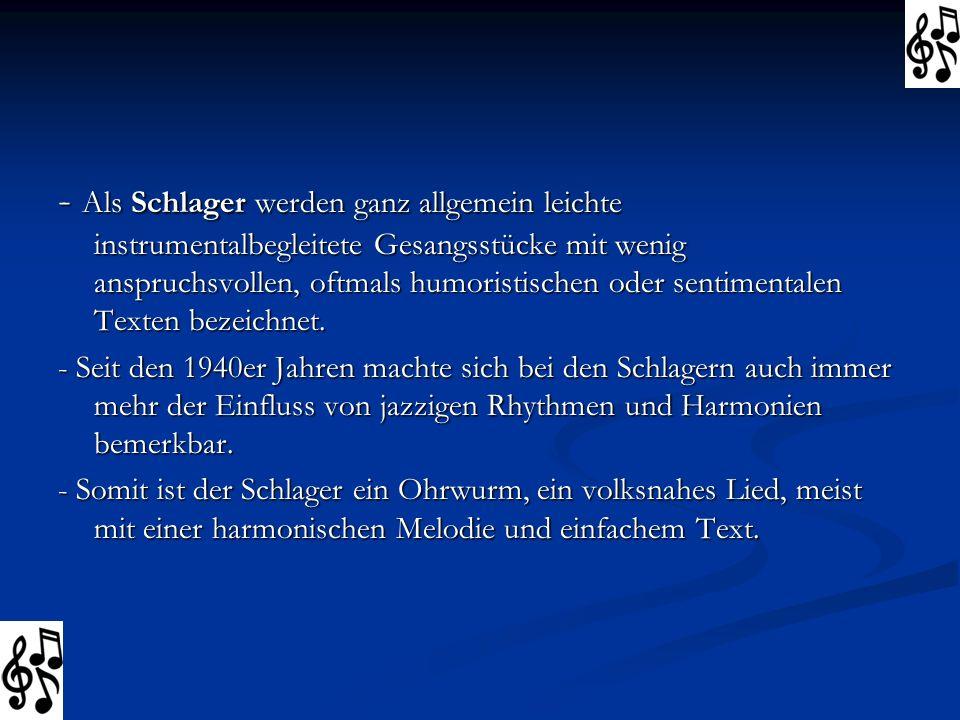 Schlager 1900-1980 - 1900 bis 1019: Die ersten deutschsprachigen Schlager finden sich in den zahlreichen Operetten, die vor 1900 in Wien einschlugen.